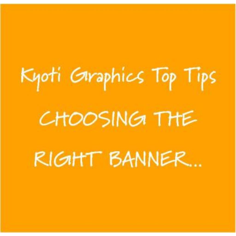 Kyoti Top Tips - Choosing the right banner